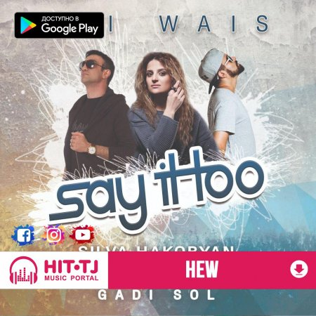 Eli Wais & Silva Hakobyan & Gadi Sol - Say it too 2019
